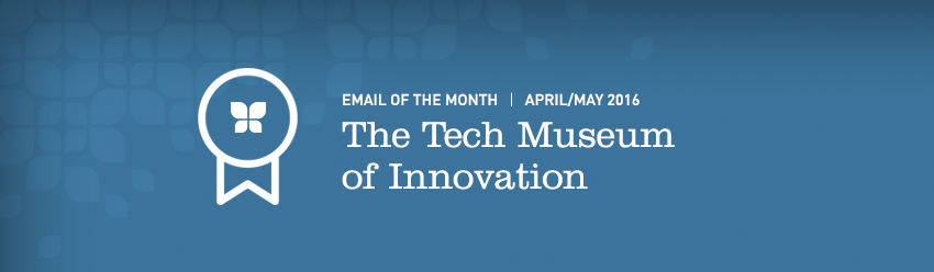WordFly Email of the Month | The Tech Museum of Innovation